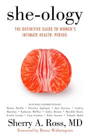 She She She Ology The Definitive Guide To Women U0027s Intimate Health Period