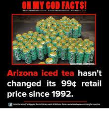 Arizona Memes - 25 best memes about arizona ice tea arizona ice tea memes