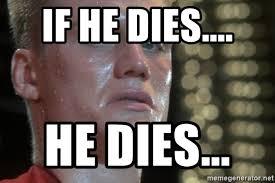 Rocky Meme - if he dies he dies ivan drago rocky iv meme generator