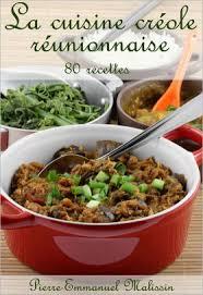recette cuisine creole reunion la cuisine créole réunionnaise 80 recettes by emmanuel