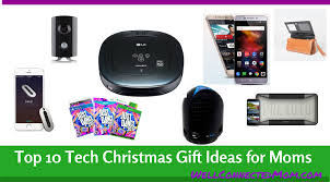 top 10 tech christmas gift ideas for moms the well connected mom