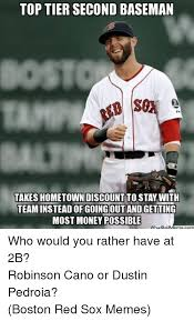 Funny Red Sox Memes - toptier second baseman takes hometown discount to stay with team