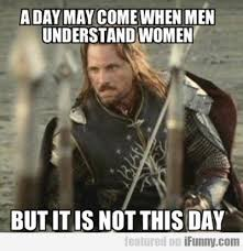 Aragorn Meme - 10 best a day may come images on pinterest funny stuff ha ha and