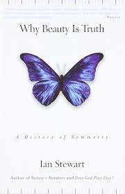 why beauty is truth a history of symmetry ian stewart