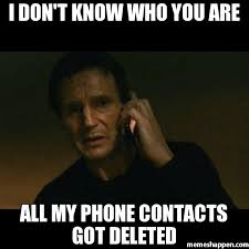 New Phone Meme - i don t know who you are all my phone contacts got deleted meme