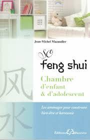 chambre d enfant feng shui so feng shui chambre d enfant et d adolescent la maison écologique