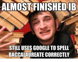 International Memes - 25 best memes about international baccalaureate