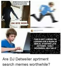 Im A Dj Meme - alright tommy im leaving the house to run some erands see you in a