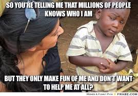 Your Telling Me Meme - skeptical third world kid i think i found another new love