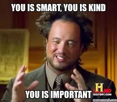 Kind Meme - is smart you is kind