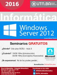 seminarios gratuitos windows server 2012 r2 u2013 70 u2013 410 utnba