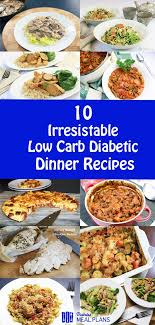 dinner for a diabetic 10 deliciously tasty diabetic dinner recipes