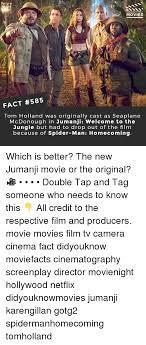 Jumanji Meme - did you know movies fact 585 tom holland was originally cast as