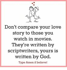 don u0027t compare your love story to those you watch in movies they u0027re