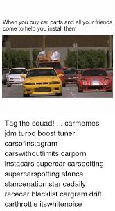 Turbo Car Memes - when you buy car parts and all your friends come to help you