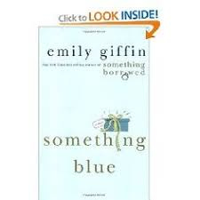Something Blue Emily Giffin Something Borrowed By Emily Giffin Barnes U0026 Noble Books