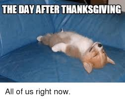 Memes Thanksgiving - 25 best memes about after thanksgiving after thanksgiving memes