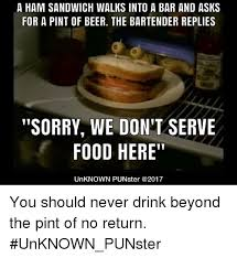 Ham Meme - a ham sandwich walks into a bar and asks for a pint of beer the