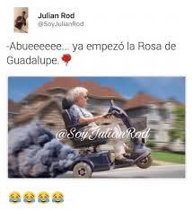 Rosa De Guadalupe Meme - julian rod julian rod abueeeeee ya empezo la rosa de guadalupe