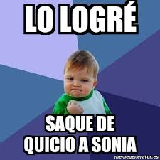 Sonia Meme - meme bebe exitoso lo logré saque de quicio a sonia 2598872