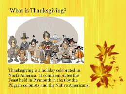 thanksgiving what is thanksgiving thanksgiving is a