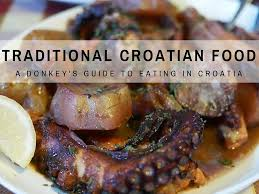 meaning of cuisine in croatia food guide traditional croatian food chasing the