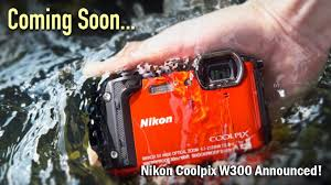 Rugged Point And Shoot Camera Nikon Coolpix W300 Announced In Focus The Cameta Camera Blog