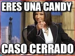 Candy Meme - eres una candy caso cerrado meme on memegen