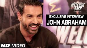 exclusive john abraham interview welcome back youtube