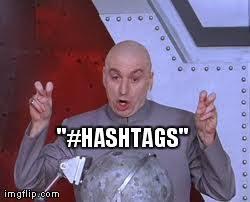 Meme Hashtags - hashtags imgflip