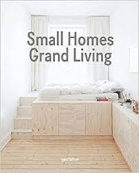 interior design small homes small homes grand living interior design for compact spaces