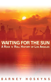 How To Start A Rock Garden by Waiting For The Sun A Rock U0026 Roll History Of Los Angeles Barney