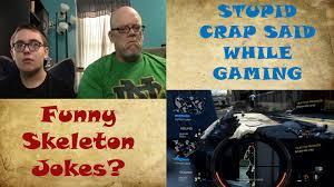 skeleton jokes on halloween stupid crap said while gaming youtube