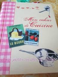mon cahier de cuisine mon livre de cuisine les recettes de caline