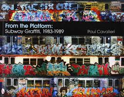 from the platform subway graffiti 1983 1989 paul cavalieri