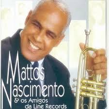 Mattos Nascimento - E os Amigos da Line Record
