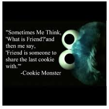 Friend I M Gonna Tell - dear friends i love you but if there s only one cookie left i m