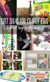 gift ideas for crafty kids without any crafty messes crafty