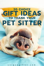 20 Thank You Gifts for Pet Sitters Gift Ideas Pinterest