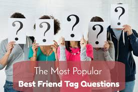 most best the most popular best friend tag questions the lucky days