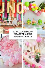 20 balloon décor ideas for a kid u0027s birthday party u2013 home info