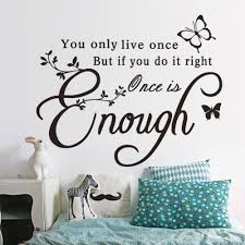 popular inspiration wallpaper buy cheap inspiration wallpaper lots once is enough creative quotes butterfly wall sticker inspirational wall decals home decoration wallpaper china