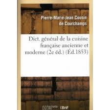 dictionnaire cuisine francais dictionnaire général de la cuisine française ancienne et moderne