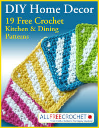 free crochet patterns for home decor diy home decor 19 free crochet kitchen and dining patterns