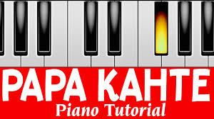 tutorial piano simple papa kehte hain perfect piano tutorial mobile piano tutorials