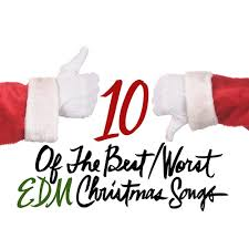 10 of the best worst edm christmas songs