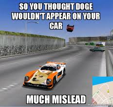 Doge Car Meme - so you thought doge wouldn t appear on your car much mislead
