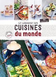les cuisines du monde amazon fr larousse des cuisines du monde collectif livres