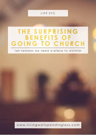 the importance of thanksgiving to god the surprising benefits of going to church 10 reasons to attend