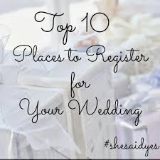 places to register for wedding gifts where to register for wedding wedding gift registry ideas